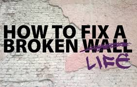 how to fix a broken life