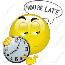 you are late