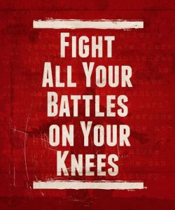 fight battles on knees
