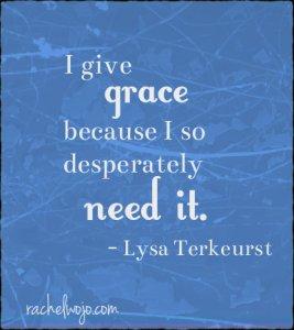 give grace need grace