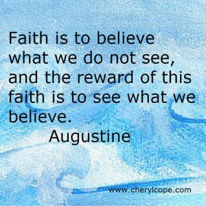 faith-is-to-believe-what-we-do-not-see-and-the-reward-of-this-faith-is-to-see-what-we-believe-faith-quotes